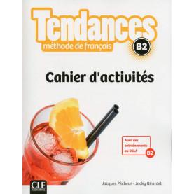 Tendances B2, учебна тетрадка по френски език, ниво B2