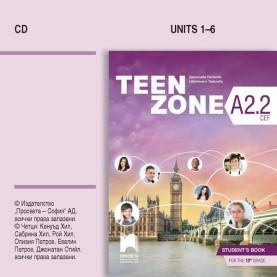 Teen Zone А2.2. Аудиодиск по английски език за 10. клас