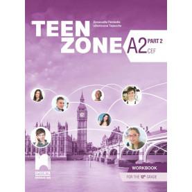 TEEN ZONE A2, Part 2. Учебна тетрадка по английски език за 12. клас – част 2, втори чужд език