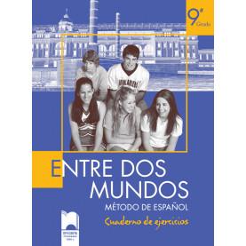 ENTRE DOS MUNDOS. Тетрадка по испански език за 9. клас