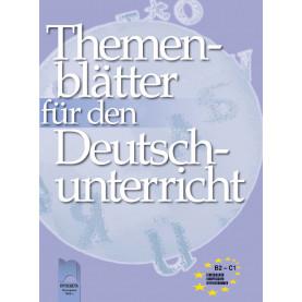 Themenblätter für den Deutschunterricht. Учебно помагало по немски език за напреднали