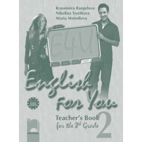 English for You for the 8th Grade, Teacher's Book 2. Книга за учителя по английски език за 8. клас – интензивно изучаване, част 2
