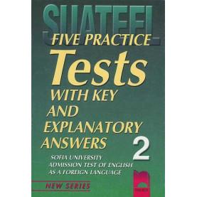 Five Practice Tests with Key and Explanatory Answers No 2. Тестове по английски език за кандидат-студенти