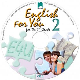 CD 2 English for You 2, for the 9th Grade. Аудиодиск № 2 по английски език за 9. клас – интензивно изучаване
