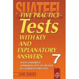 Five Practice Tests with Key and Explanatory Answers No 7. Тестове по английски език за кандидат-студенти