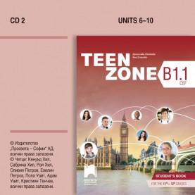 CD2 Teen Zone B1.1. Аудиодиск № 2 по английски език за 11. – 12. клас
